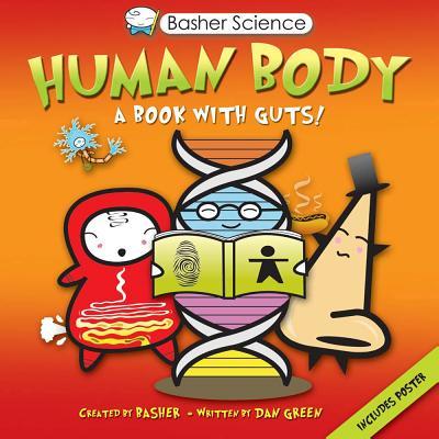 Basher Human Body By Basher, Simon/ Green, Dan