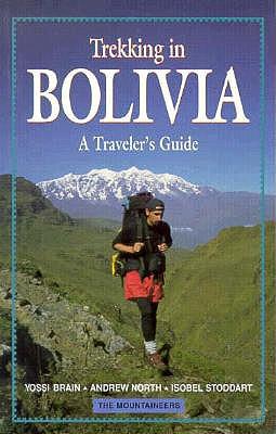 Trekking in Bolivia By Brain, Yossi/ North, Andrew/ Stoddart, Isobel